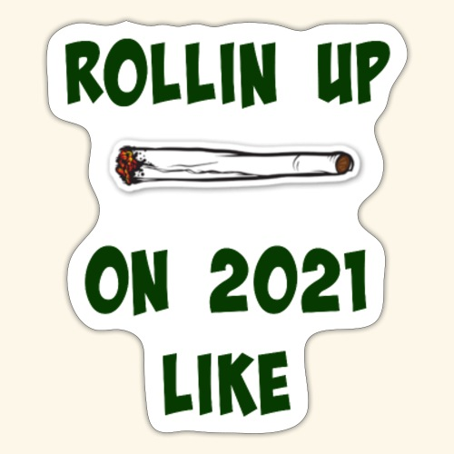 Rollin up on20201 like joint - Sticker