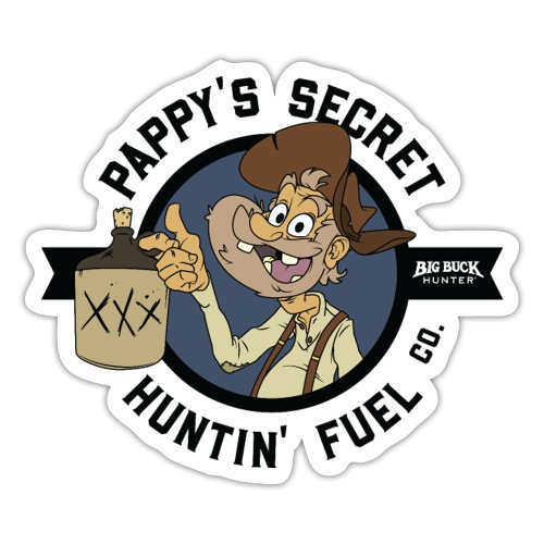 Pappy's Secret Hunting Fuel! - Black - Sticker