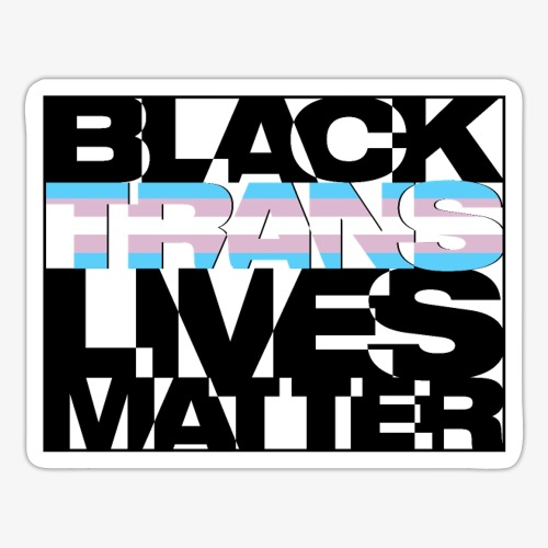 Black Trans Lives Matter - Sticker