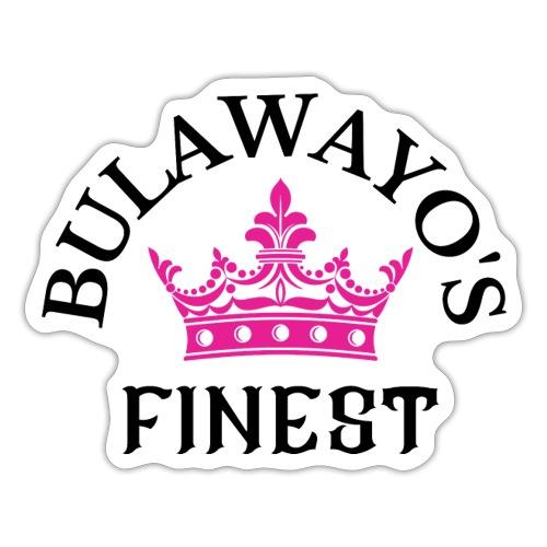 Bulawayo s finest Pink Crown with Black - Sticker