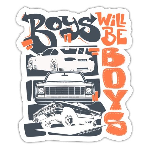 Boys Will Be Boys  - Sticker