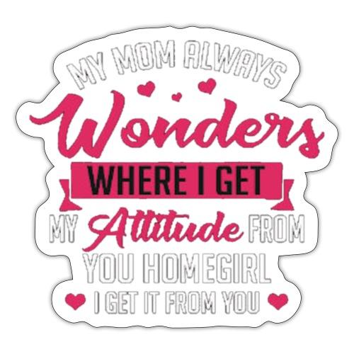 Mom's Attitude - Sticker