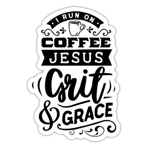 Coffee Jesus grit and grace - Sticker