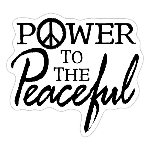Power To The Peaceful - Sticker