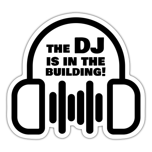 The DJ is in the Building - Sticker