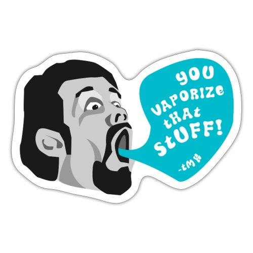 Terence McKenna Vaporize - Sticker