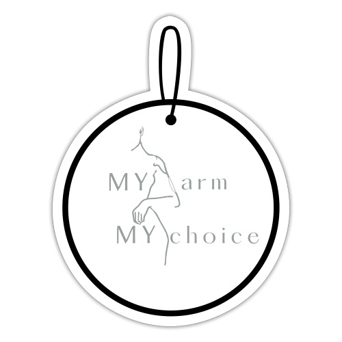 My ARM my CHOICE - Sticker