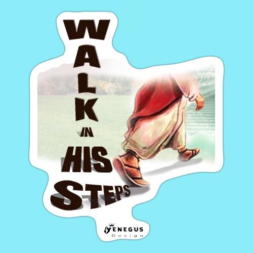 WALK IN HIS STEPS - Sticker