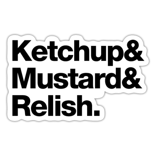 Condiments - Ketchup Mustard Relish - Sticker