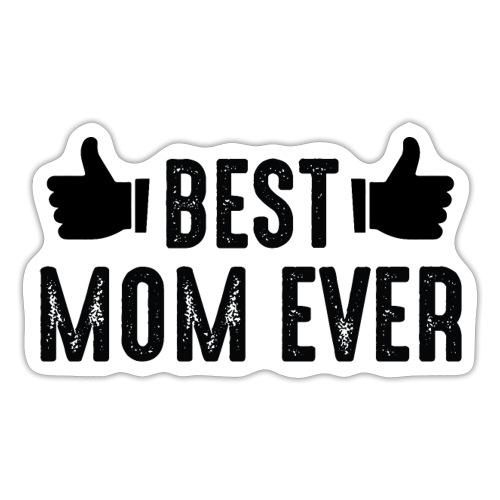 BEST MOM EVER - Sticker