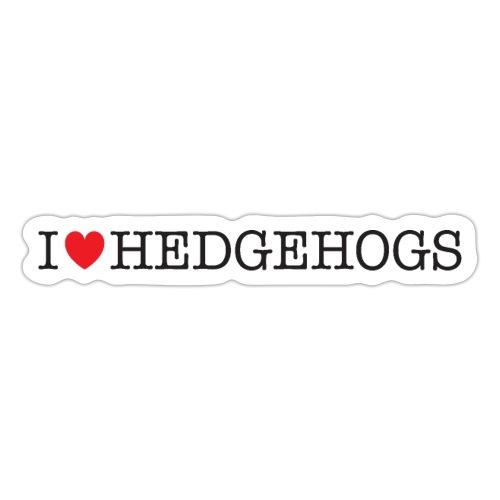 I Love Hedgehogs - Sticker