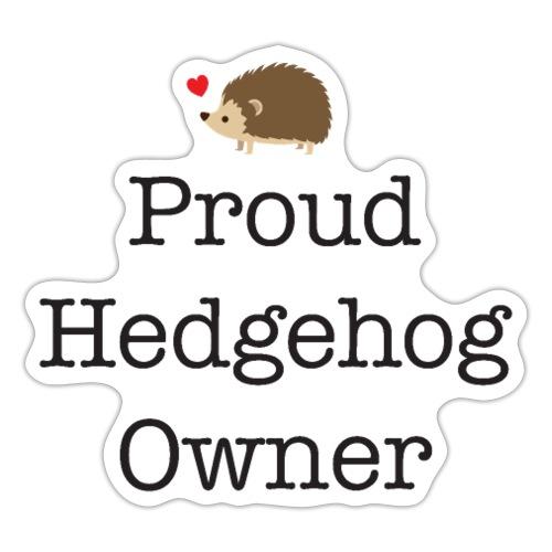 Proud Hedgehog Owner - Sticker