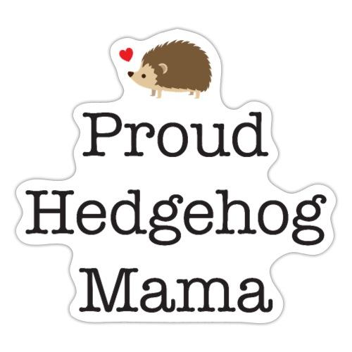 Proud Hedgehog Mama - Sticker