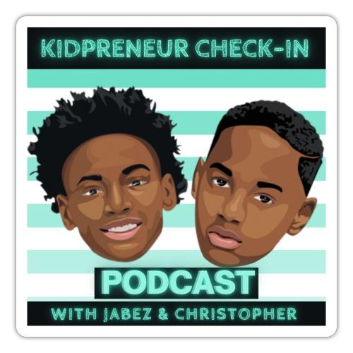Kidpreneur Check-In Podcast - Sticker
