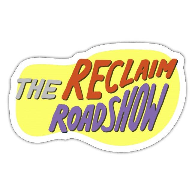 Reclaim Roadshow Sticker