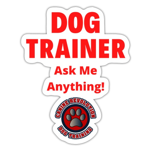 Dog Trainer Ask Me Anything - Sticker