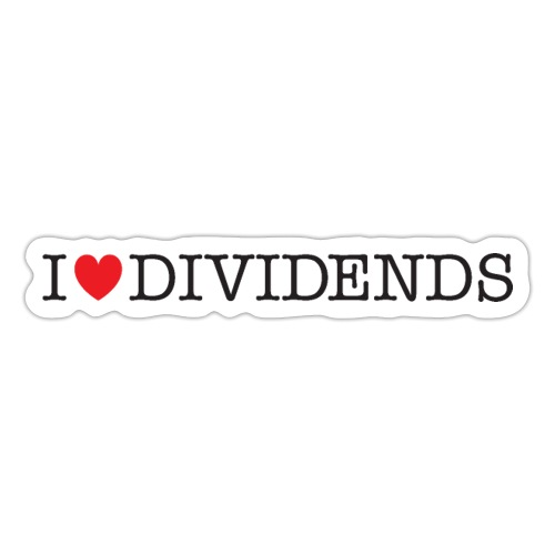 I love dividends - Sticker