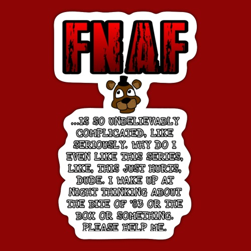 FNAF Is A Complicated Thing - Sticker