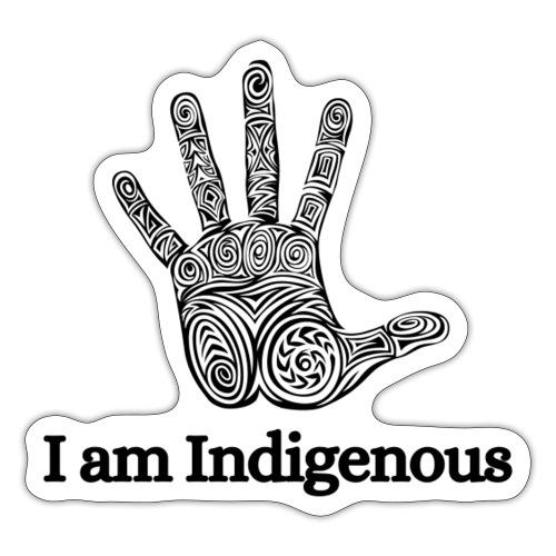 I am Indigenous - Sticker