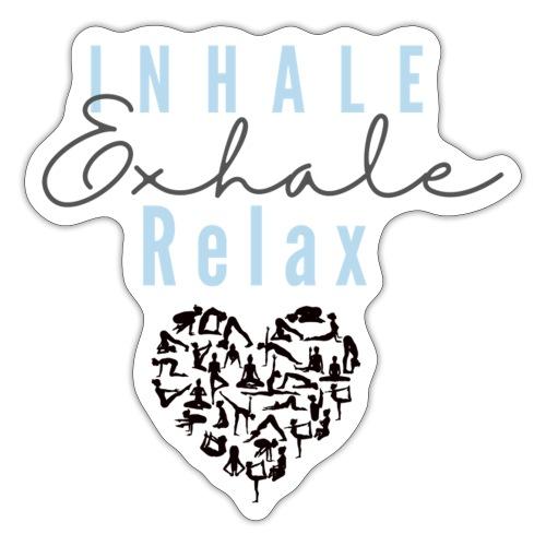 Inhale Exhale relax - Sticker