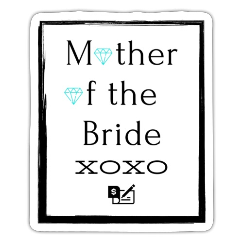 Mother of the Bride - Sticker