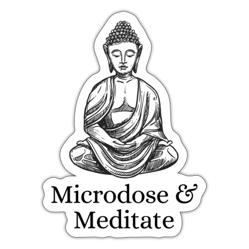 Microdose & Meditate (Buddha) - Sticker