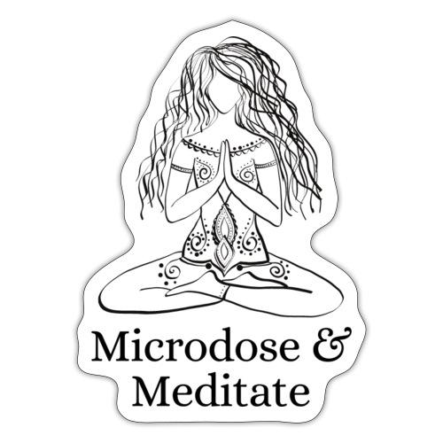 Microdose & Meditate (Girl) - Sticker