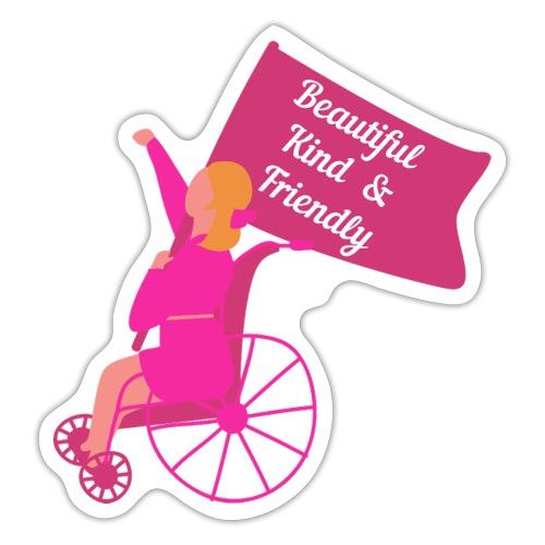 Beautiful Kind and Friendly - Sticker