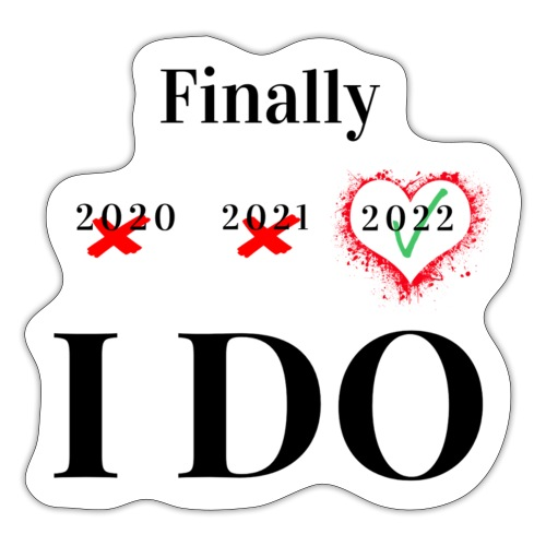 Finally I DO - Sticker