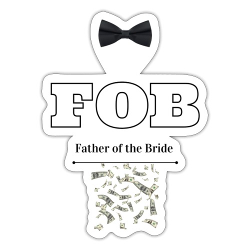 FOB Father of the Bride - Sticker