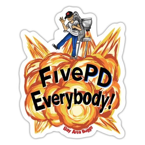 It's FivePD Everybody! - Sticker