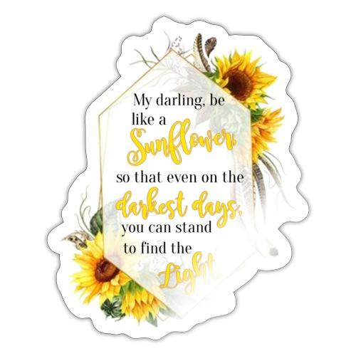 Be a Sunflower - Sticker