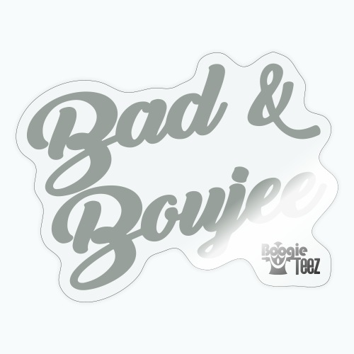 BAD AND BOUJEE - Sticker