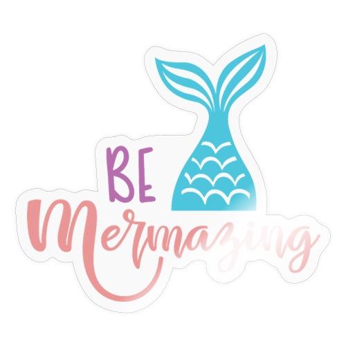 Be mermazing - Sticker