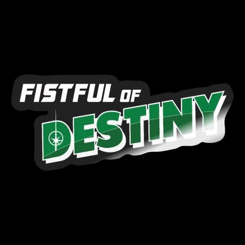 Fistful of Destiny Logo - Sticker