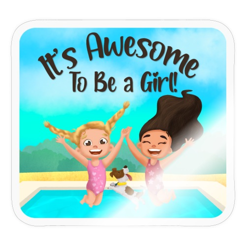 It's Awesome To Be a Girl! - Sticker
