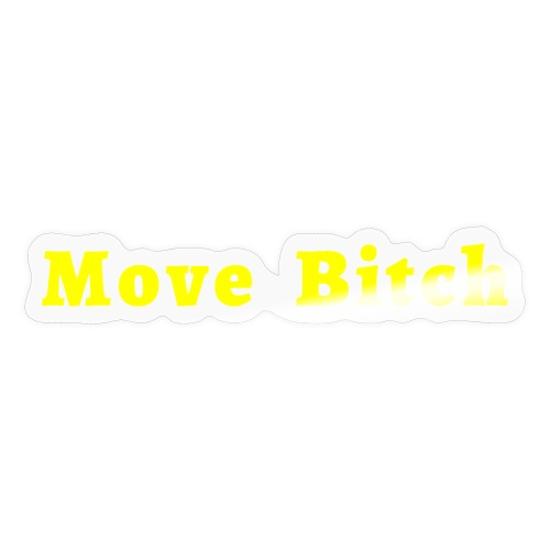 Move Bitch (yellow letters version) - Sticker