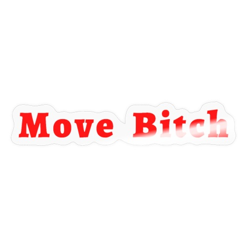 Move Bitch (red letters version) - Sticker