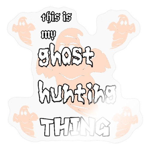 ghost hunting thing - Sticker