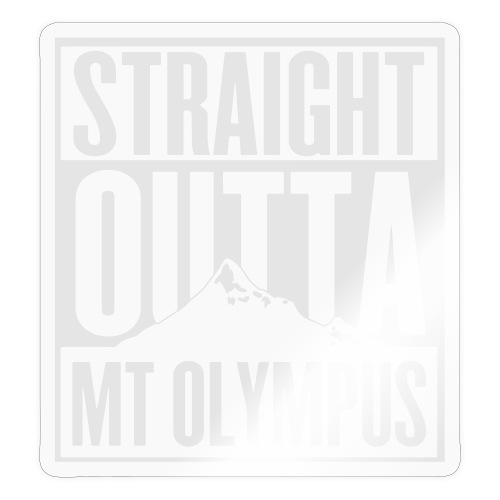 Straight Outta Mt Olympus - Sticker