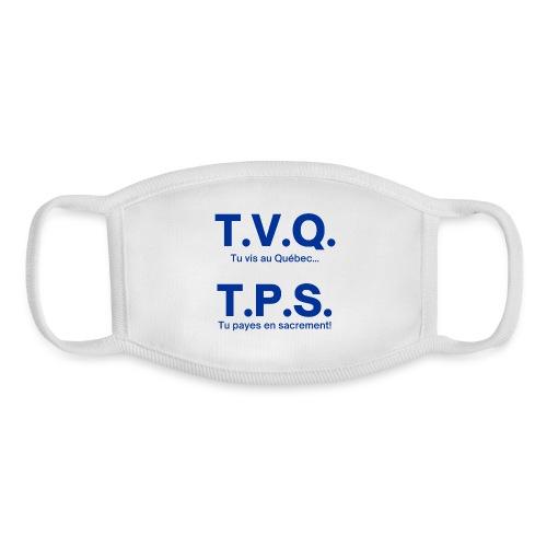 TVQ TPS Tu vis au Québec Tu payes en sacrement - Youth Face Mask