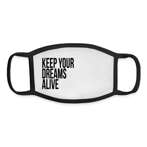 Keep Your Dreams Alive - Youth Face Mask