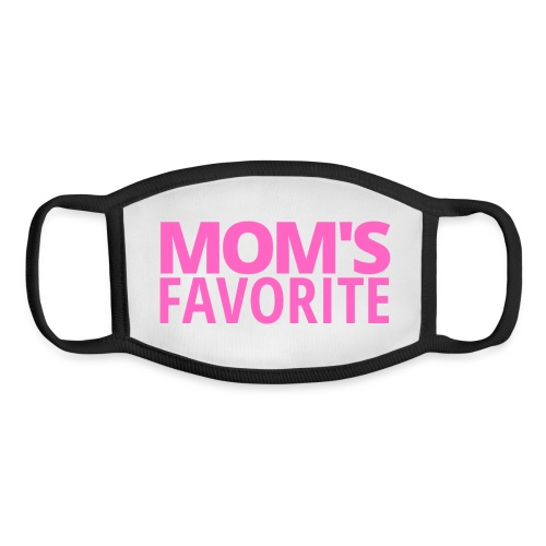 MOM'S FAVORITE (in pink letters) - Youth Face Mask