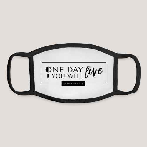 ; One Day You Will Live - Youth Face Mask