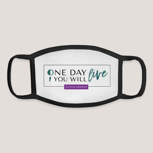 One Day You Will Live - Youth Face Mask