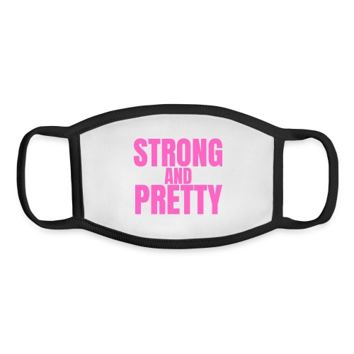 STRONG AND PRETTY (in pink letters) - Youth Face Mask
