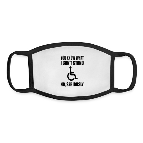 You know what i can't stand. Wheelchair humor - Youth Face Mask
