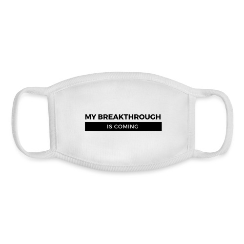 MY BREAKTHROUGH IS COMING BY SHELLY SHELTON - Youth Face Mask