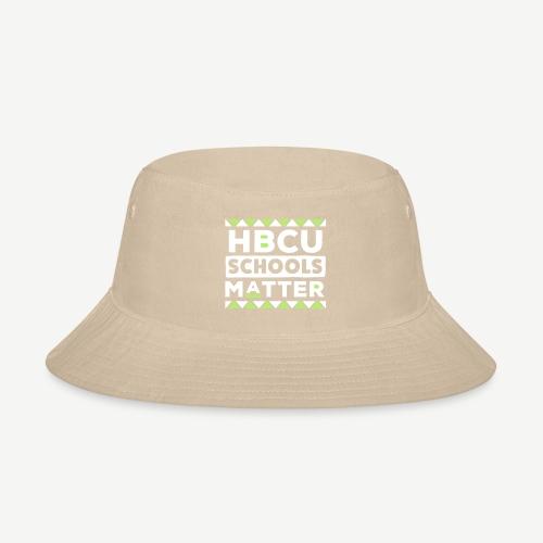 HBCU Schools Matter - Bucket Hat