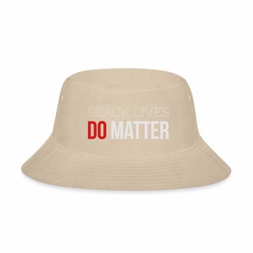 BLACK LIVES MATTER W&R - Bucket Hat